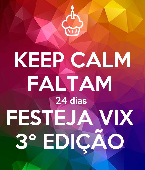 KEEP CALM FALTAM  24 dias  FESTEJA VIX  3° EDIÇÃO
