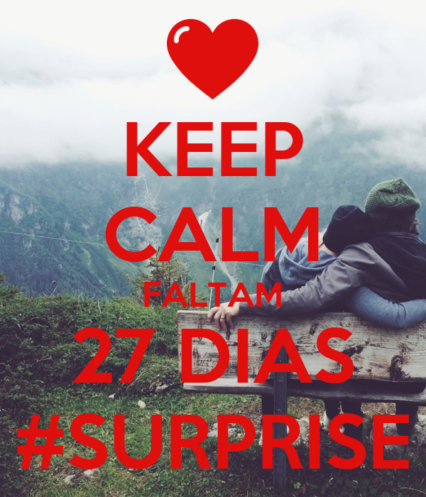 KEEP CALM FALTAM 27 DIAS #SURPRISE