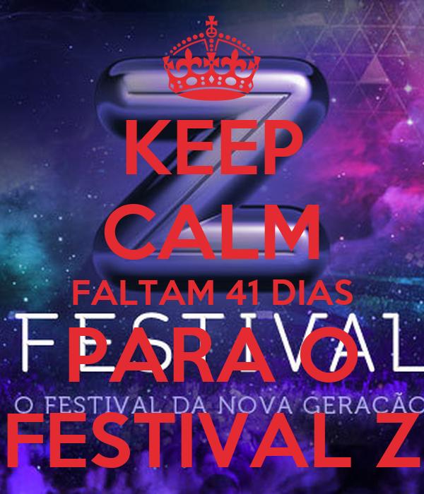 KEEP CALM FALTAM 41 DIAS PARA O FESTIVAL Z