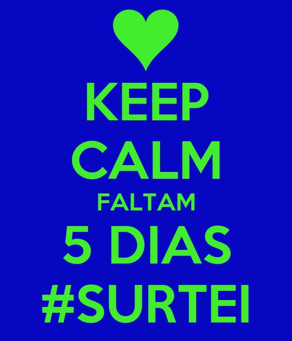 KEEP CALM FALTAM 5 DIAS #SURTEI