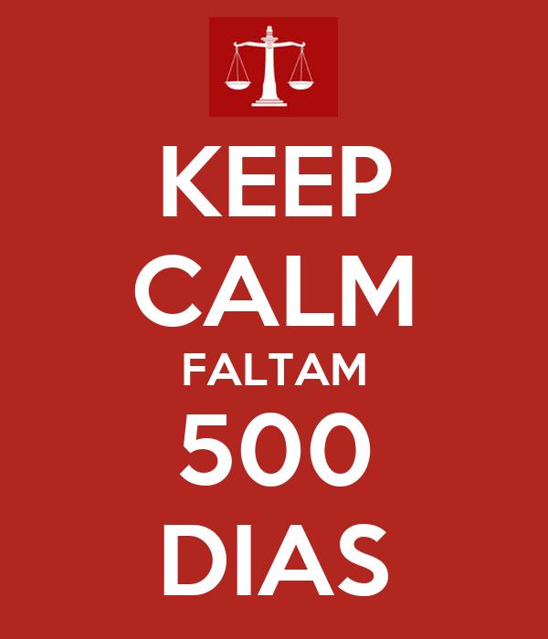 KEEP CALM FALTAM 500 DIAS