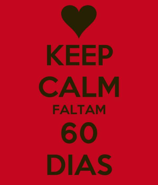 KEEP CALM FALTAM 60 DIAS