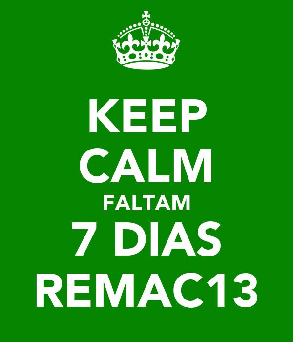 KEEP CALM FALTAM 7 DIAS REMAC13