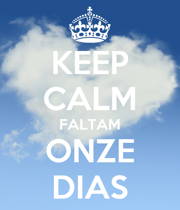 KEEP CALM FALTAM ONZE DIAS