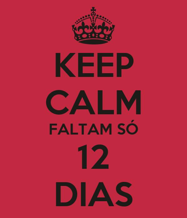KEEP CALM FALTAM SÓ 12 DIAS