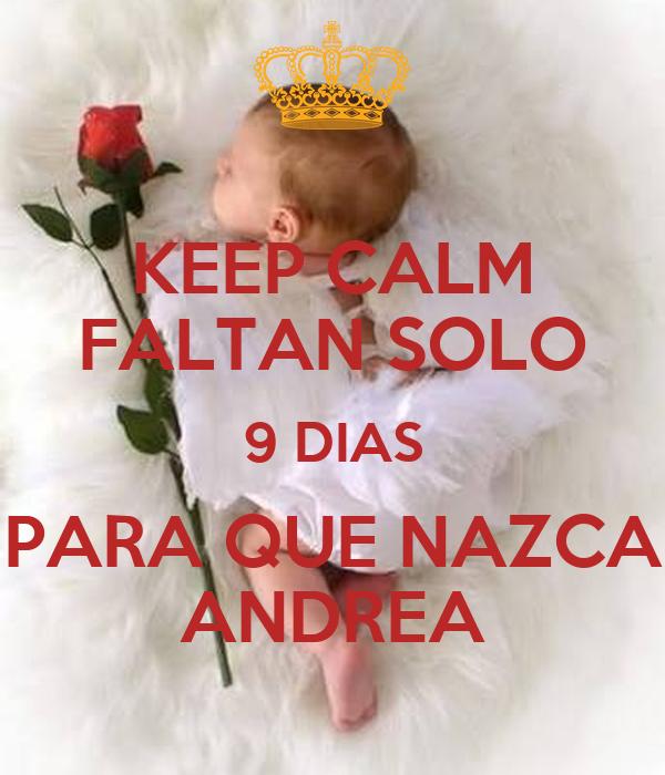 KEEP CALM FALTAN SOLO 9 DIAS PARA QUE NAZCA ANDREA