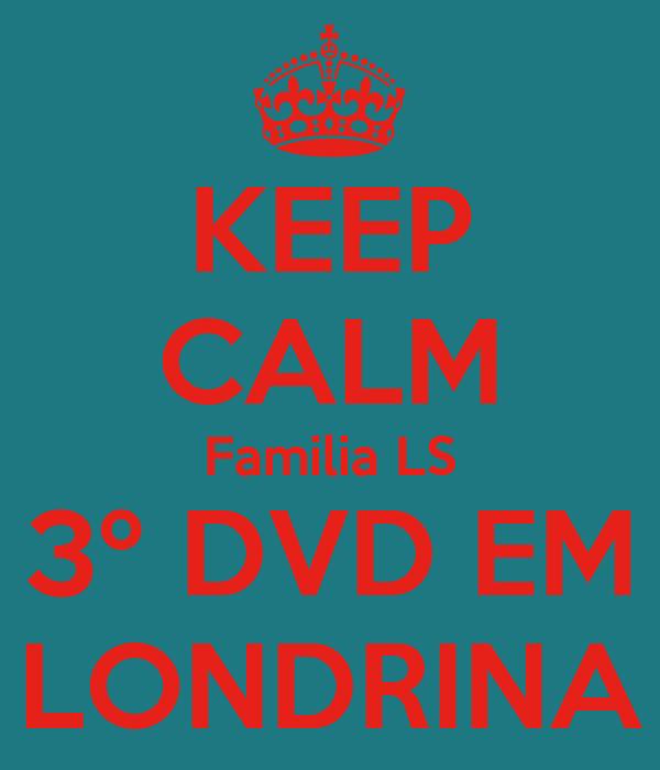 KEEP CALM Familia LS 3º DVD EM LONDRINA