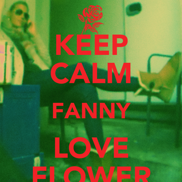 KEEP CALM FANNY LOVE FLOWER