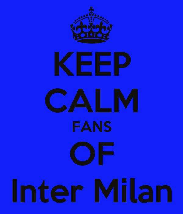 KEEP CALM FANS OF Inter Milan