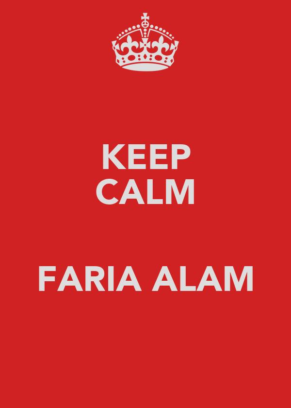 KEEP CALM  FARIA ALAM