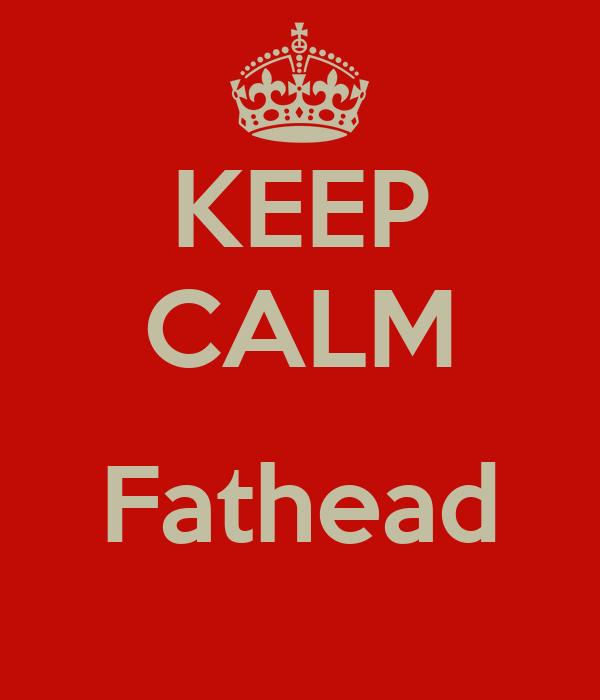 KEEP CALM  Fathead