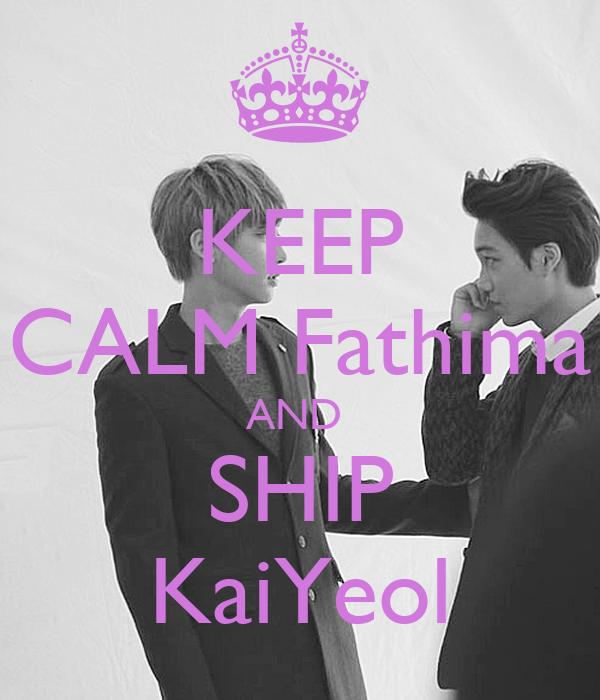 KEEP CALM Fathima AND  SHIP KaiYeol