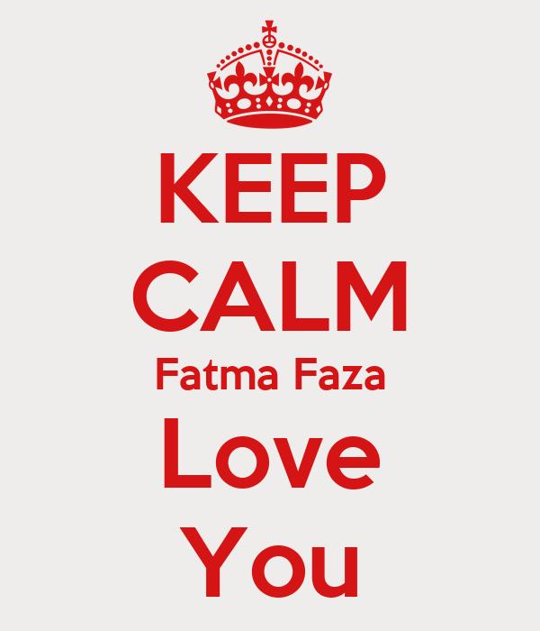 KEEP CALM Fatma Faza Love You