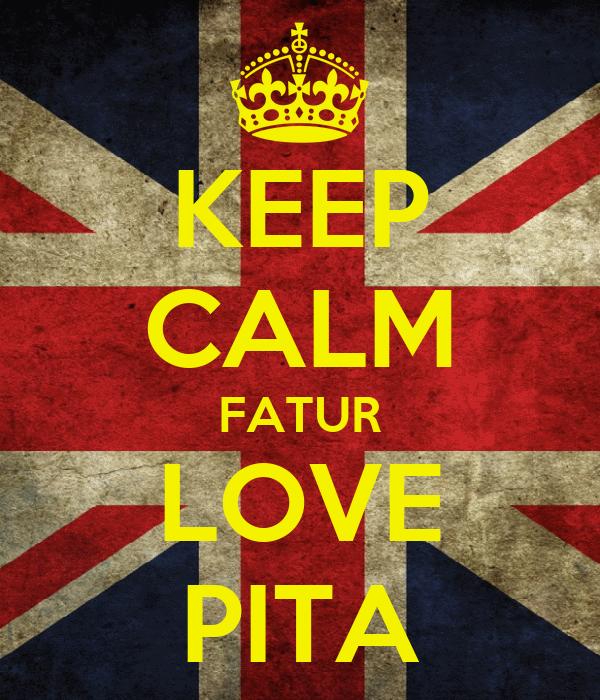 KEEP CALM FATUR LOVE PITA