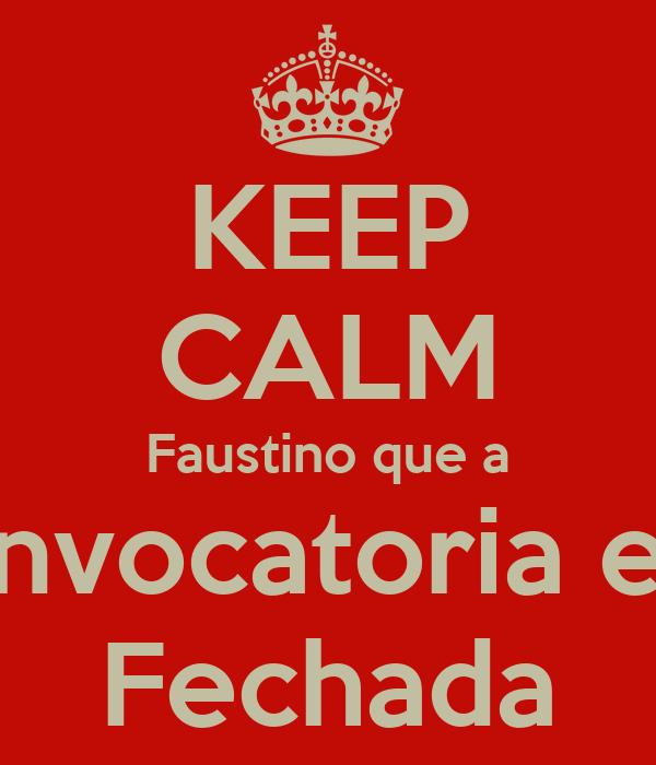 KEEP CALM Faustino que a Convocatoria esta Fechada