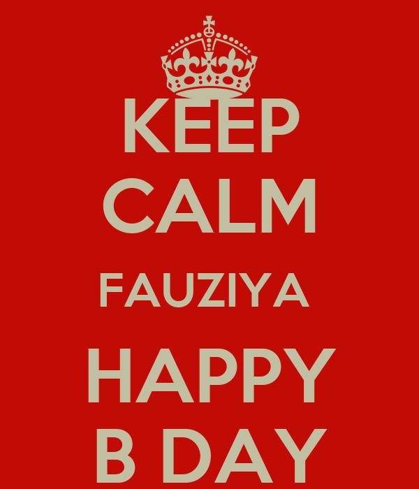 KEEP CALM FAUZIYA  HAPPY B DAY