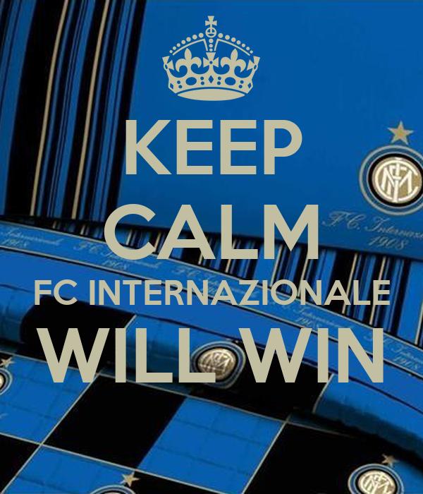 KEEP CALM FC INTERNAZIONALE WILL WIN