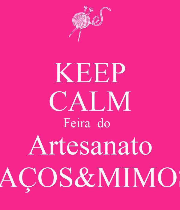 KEEP CALM Feira  do   Artesanato LAÇOS&MIMOS