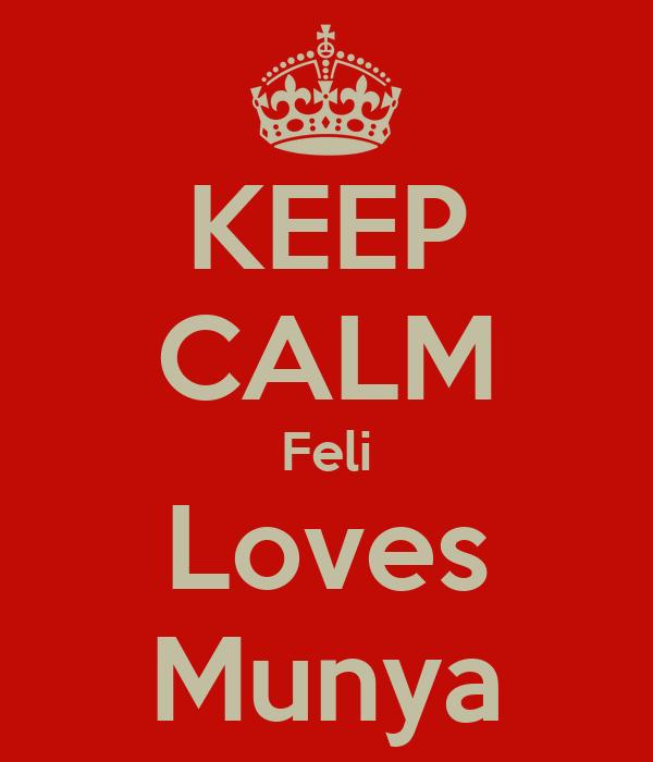 KEEP CALM Feli Loves Munya