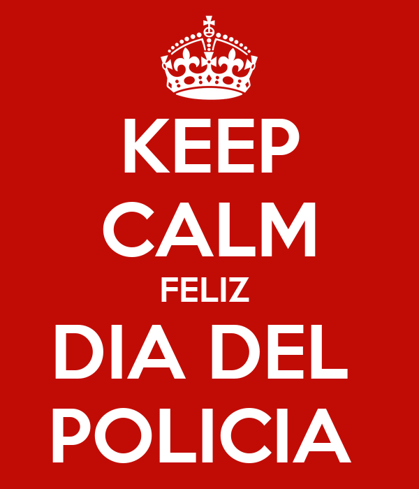 Keep Calm Feliz Dia Del Policia