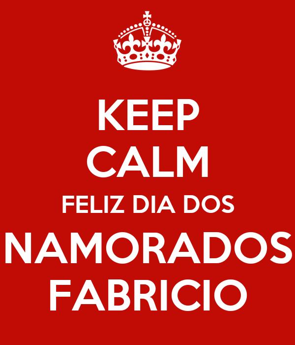 KEEP CALM FELIZ DIA DOS NAMORADOS FABRICIO