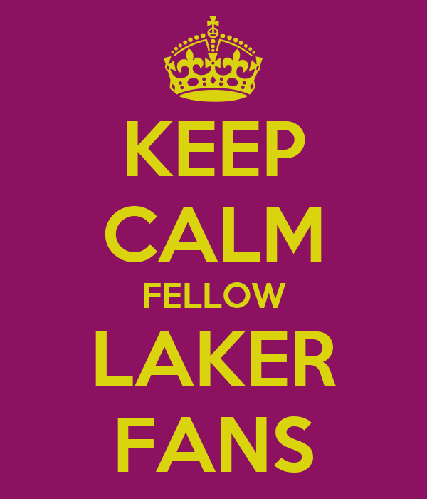 KEEP CALM FELLOW LAKER FANS