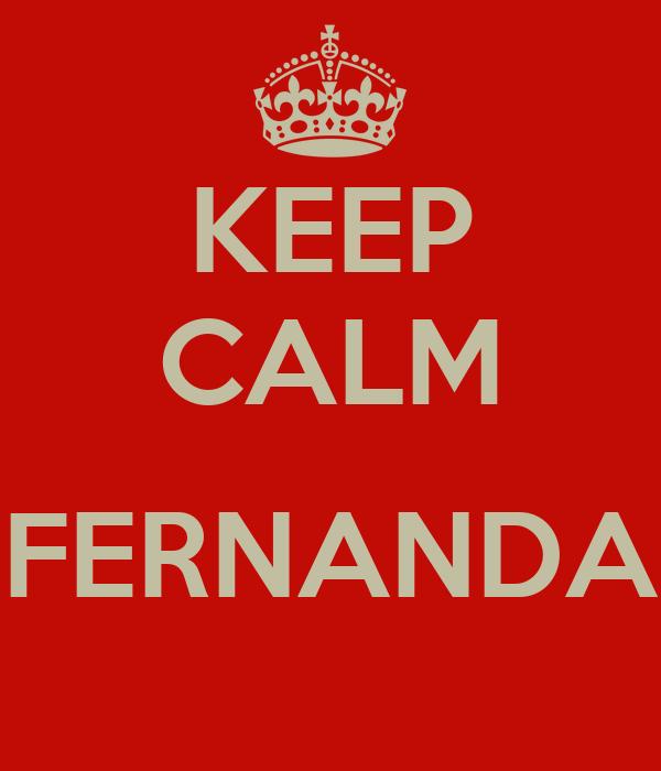 KEEP CALM  FERNANDA