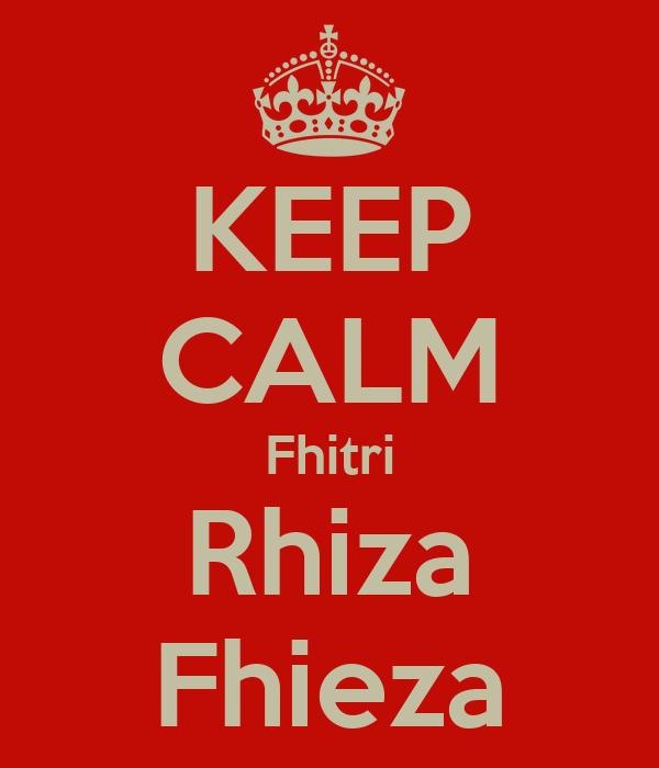 KEEP CALM Fhitri Rhiza Fhieza