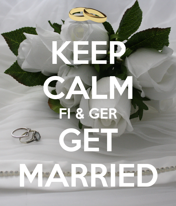 KEEP CALM FI & GER GET MARRIED