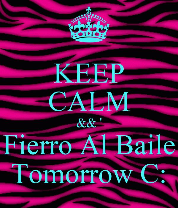 KEEP CALM && ' Fierro Al Baile Tomorrow C: