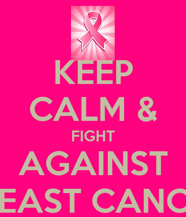 KEEP CALM & FIGHT AGAINST BREAST CANCER