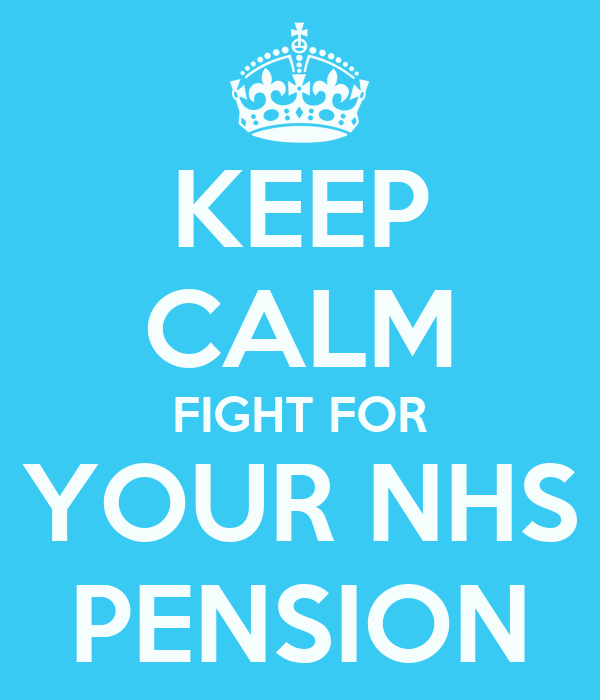 KEEP CALM FIGHT FOR YOUR NHS PENSION