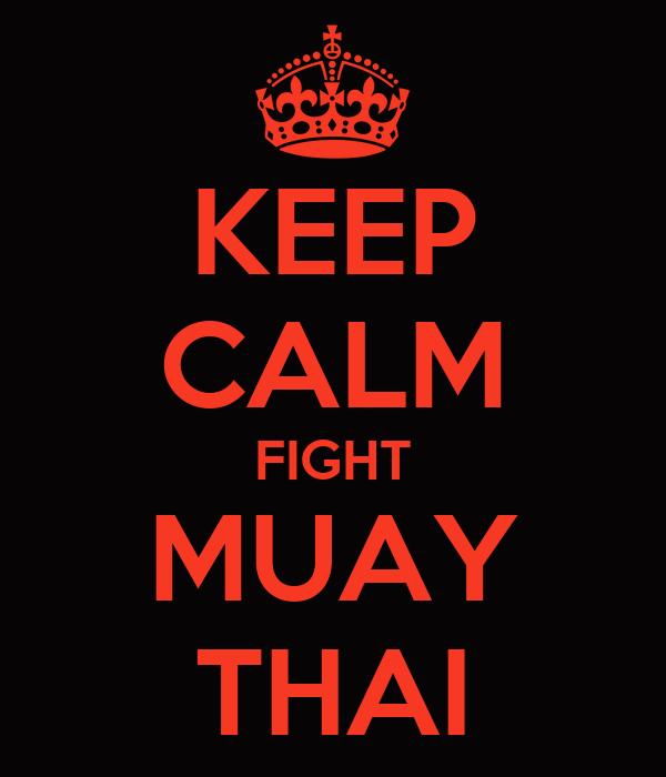 KEEP CALM FIGHT MUAY THAI