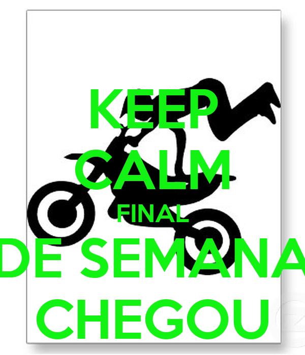 KEEP CALM FINAL DE SEMANA CHEGOU