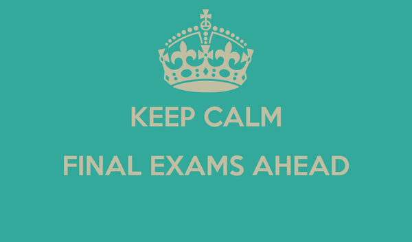 KEEP CALM FINAL EXAMS AHEAD