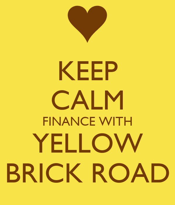 KEEP CALM FINANCE WITH YELLOW BRICK ROAD