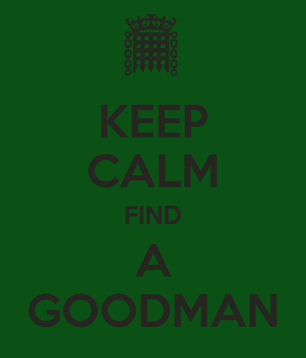 KEEP CALM FIND A GOODMAN