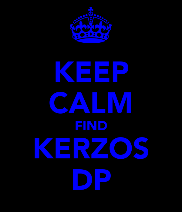 KEEP CALM FIND KERZOS DP