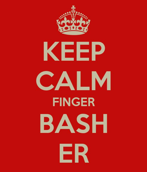 KEEP CALM FINGER BASH ER