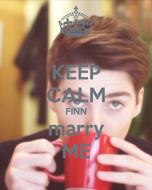 KEEP CALM FINN marry ME