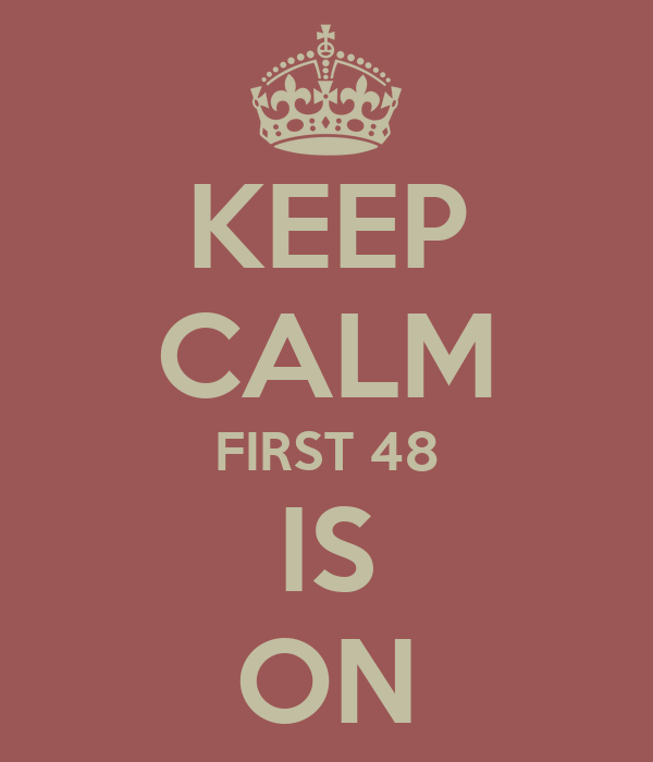 KEEP CALM FIRST 48 IS ON