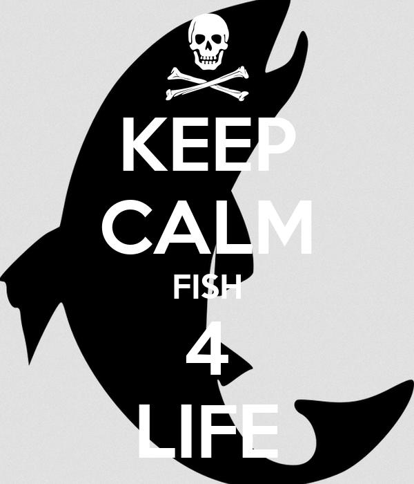 KEEP CALM FISH 4 LIFE