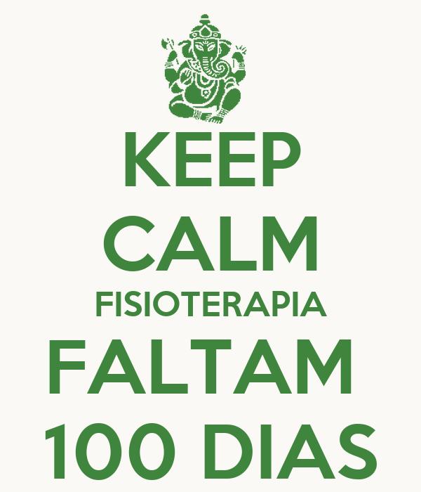 KEEP CALM FISIOTERAPIA FALTAM  100 DIAS