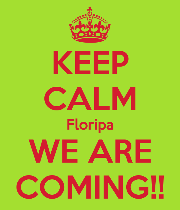 KEEP CALM Floripa WE ARE COMING!!