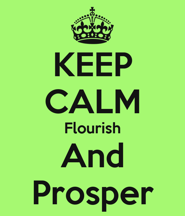 KEEP CALM Flourish And Prosper