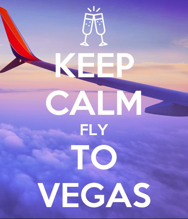 KEEP CALM FLY TO VEGAS