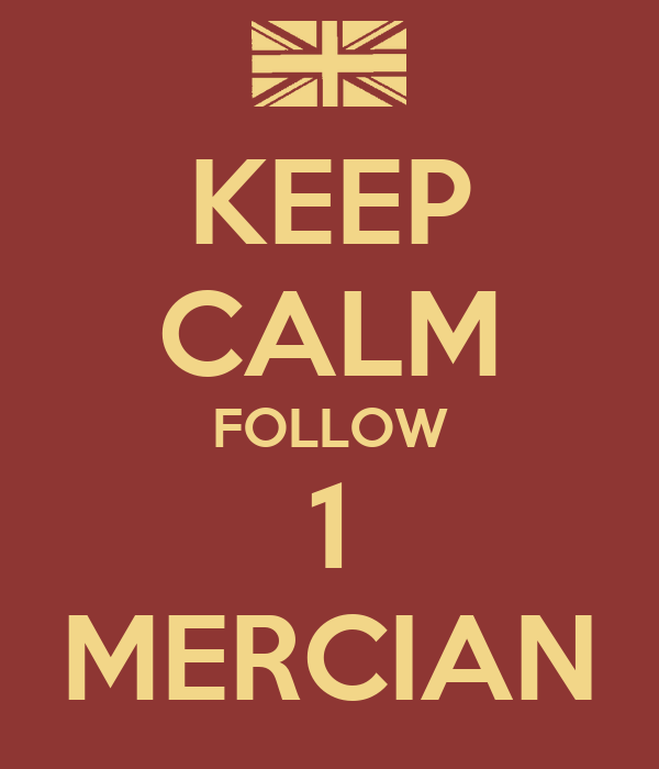 KEEP CALM FOLLOW 1 MERCIAN