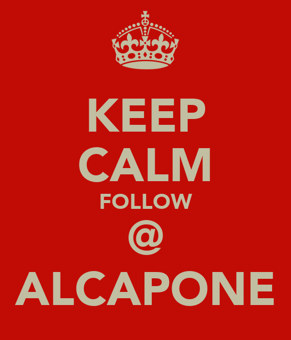 KEEP CALM FOLLOW @ ALCAPONE