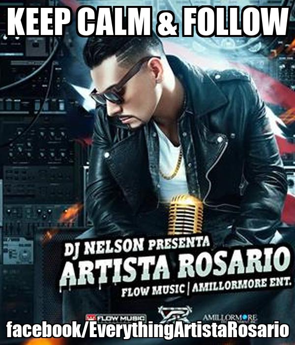 KEEP CALM & FOLLOW facebook/EverythingArtistaRosario
