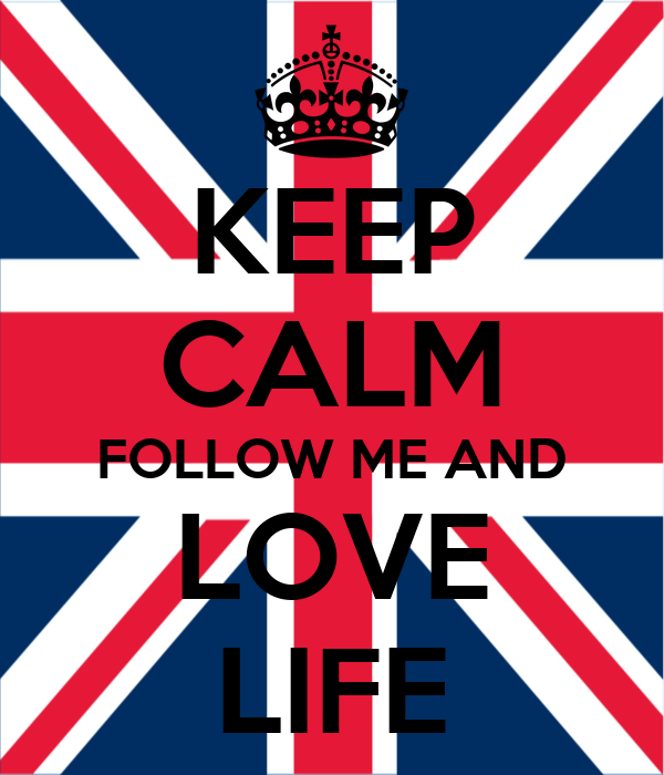 KEEP CALM FOLLOW ME AND LOVE LIFE